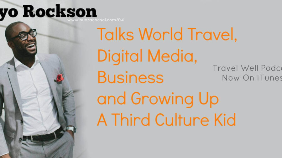 TW 004: Tayo Rockson Talks World Travel, Digital Media, Business and Growing Up A Third Culture Kid