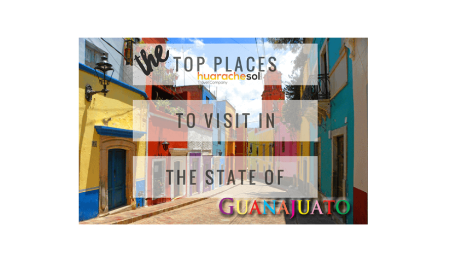 The Top 11 Places to Visit in the State of Guanajuato Mexico